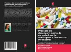 Обложка Processo de desenvolvimento de comprimidos de Amlodipina e Olmesartan Medoxomil