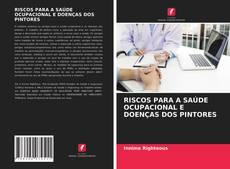 Capa do livro de RISCOS PARA A SAÚDE OCUPACIONAL E DOENÇAS DOS PINTORES