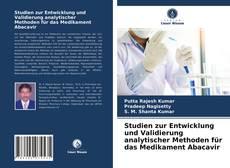 Capa do livro de Studien zur Entwicklung und Validierung analytischer Methoden für das Medikament Abacavir