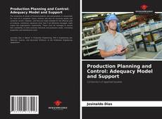 Borítókép a  Production Planning and Control: Adequacy Model and Support - hoz