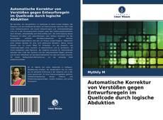 Couverture de Automatische Korrektur von Verstößen gegen Entwurfsregeln im Quellcode durch logische Abduktion