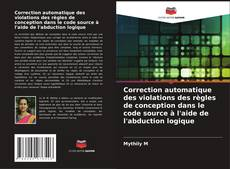 Couverture de Correction automatique des violations des règles de conception dans le code source à l'aide de l'abduction logique
