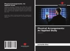 Physical Arrangements: An Applied Study kitap kapağı