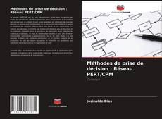 Borítókép a  Méthodes de prise de décision : Réseau PERT/CPM - hoz