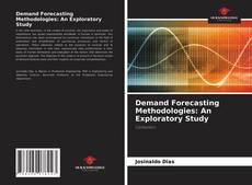Copertina di Demand Forecasting Methodologies: An Exploratory Study