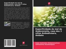 Especificidade do mel de Andevoranto, caso dos 3 sítios Ambodivoara, Ambato kitap kapağı