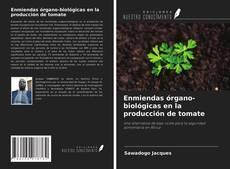 Обложка Enmiendas órgano-biológicas en la producción de tomate