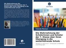 Bookcover of Die Wahrnehmung der Schülerinnen und Schüler der 7. Klasse über ihren Übergang in die weiterführende Schule