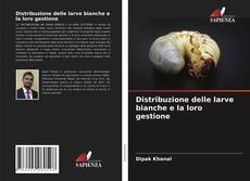 Buchcover von Distribuzione delle larve bianche e la loro gestione