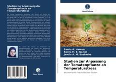 Bookcover of Studien zur Anpassung der Tomatenpflanze an Temperaturstress