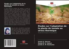 Portada del libro de Études sur l'adaptation de la plante de tomate au stress thermique