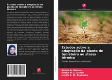 Bookcover of Estudos sobre a adaptação da planta de tomateiro ao stress térmico