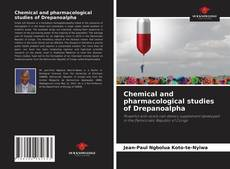 Bookcover of Chemical and pharmacological studies of Drepanoalpha
