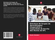 Bookcover of Estrutura de Grupos de Aprendizagem Cooperativa e Capacidade de Escrita dos Alunos de EFL