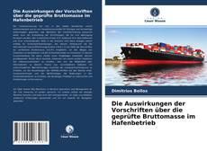 Bookcover of Die Auswirkungen der Vorschriften über die geprüfte Bruttomasse im Hafenbetrieb