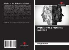 Bookcover of Profile of the rhetorical question