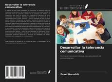Copertina di Desarrollar la tolerancia comunicativa