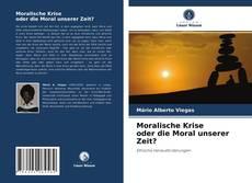 Moralische Krise oder die Moral unserer Zeit? kitap kapağı
