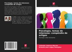 Portada del libro de Psicologia, temas de interesse: compêndio de artigos