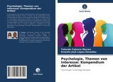 Psychologie, Themen von Interesse: Kompendium der Artikel kitap kapağı