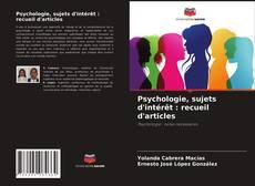 Psychologie, sujets d'intérêt : recueil d'articles kitap kapağı