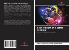 Bookcover of Star wisdom and astral religion
