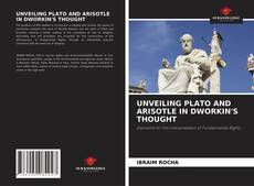 Bookcover of UNVEILING PLATO AND ARISOTLE IN DWORKIN'S THOUGHT