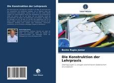 Die Konstruktion der Lehrpraxis kitap kapağı