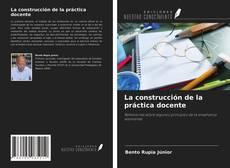 La construcción de la práctica docente的封面