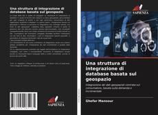 Bookcover of Una struttura di integrazione di database basata sul geospazio