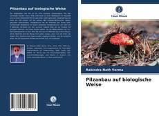 Bookcover of Pilzanbau auf biologische Weise