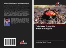 Bookcover of Coltivare funghi in modo biologico