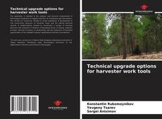 Bookcover of Technical upgrade options for harvester work tools