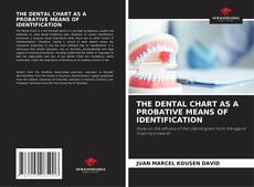 Buchcover von THE DENTAL CHART AS A PROBATIVE MEANS OF IDENTIFICATION