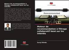 Portada del libro de Moteur de recommandation à filtrage collaboratif basé sur les intérêts