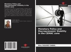 Bookcover of Monetary Policy and Macroeconomic Stability in the CEMAC zone