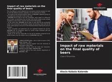 Buchcover von Impact of raw materials on the final quality of beers