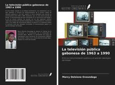 Portada del libro de La televisión pública gabonesa de 1963 a 1990
