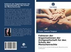 Borítókép a  Faktoren der Organisationen der Zivilgesellschaft für den Schutz der Menschenrechte - hoz