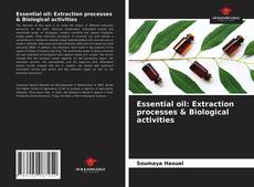 Essential oil: Extraction processes & Biological activities的封面