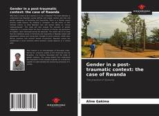 Bookcover of Gender in a post-traumatic context: the case of Rwanda