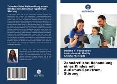 Bookcover of Zahnärztliche Behandlung eines Kindes mit Autismus-Spektrum-Störung
