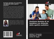 Bookcover of Gestione dentale di un bambino con disturbo dello spettro autistico