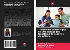 Обложка Tratamento odontológico de uma criança com transtorno do espectro do autismo