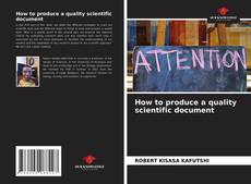 Bookcover of How to produce a quality scientific document