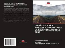 Обложка DIABÈTE SUCRÉ ET MALADIE PARODONTALE : LA RELATION À DOUBLE SENS