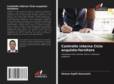 Bookcover of Controllo interno Ciclo acquisto-fornitore