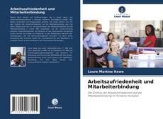 Bookcover of Arbeitszufriedenheit und Mitarbeiterbindung