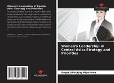 Women's Leadership in Central Asia: Strategy and Priorities的封面