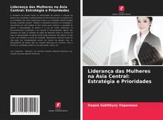Capa do livro de Liderança das Mulheres na Ásia Central: Estratégia e Prioridades